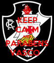 KEEP CALM AND PARABÉNS VASCO   - Personalised Poster large