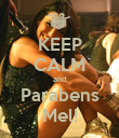 KEEP CALM and Parabens Mel! - Personalised Poster large