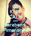 KEEP CALM AND Parabens  Pimentinha - Personalised Poster large