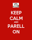 KEEP CALM AND PARELL ON - Personalised Poster large