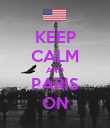 KEEP CALM AND PARIS ON - Personalised Poster large