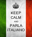 KEEP CALM AND PARLA ITALIANO - Personalised Poster large