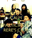 KEEP  CALM AND PARTICIPATE RERE'S CLUB - Personalised Poster large