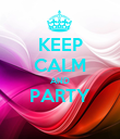 KEEP CALM AND PARTY  - Personalised Poster large
