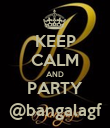 KEEP CALM AND PARTY @bangalagf - Personalised Poster large