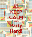 KEEP CALM AND Party Hard! - Personalised Poster large