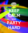 KEEP CALM AND PARTY HARD - Personalised Poster large