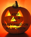 KEEP CALM AND PARTY HARD ON  HALLOWEEN - Personalised Poster large