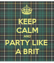KEEP CALM AND PARTY LIKE  A BRIT - Personalised Poster large
