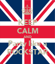 KEEP CALM AND Party like a ROCKSTAR - Personalised Poster large