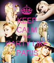 KEEP CALM AND PARTY LIKE PARIS - Personalised Poster large