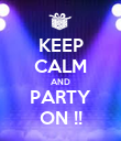 KEEP CALM AND PARTY ON !! - Personalised Poster large