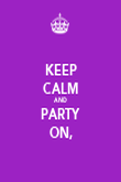 KEEP CALM AND PARTY ON, - Personalised Poster large