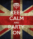KEEP CALM AND PARTY ON - Personalised Poster large