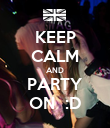 KEEP CALM AND PARTY ON  :D - Personalised Poster large