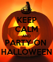 KEEP CALM AND PARTY ON  HALLOWEEN - Personalised Poster large