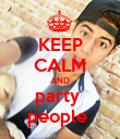 KEEP CALM AND party  people  - Personalised Poster large
