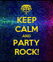KEEP CALM AND PARTY ROCK! - Personalised Poster large
