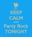 KEEP CALM AND Party Rock TONIGHT - Personalised Poster large