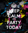 KEEP CALM AND PARTY TODAY - Personalised Poster large