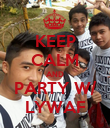 KEEP CALM AND PARTY W/ LYWAF - Personalised Poster large