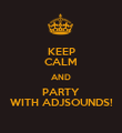 KEEP CALM AND PARTY WITH ADJSOUNDS! - Personalised Poster large