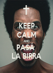 KEEP CALM AND PASÁ  LA BIRRA - Personalised Poster large