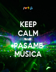 KEEP CALM AND PASAME MÚSICA - Personalised Poster large