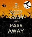 KEEP CALM AND PASS AWAY - Personalised Poster large