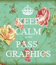 KEEP CALM AND PASS  GRAPHICS - Personalised Poster large