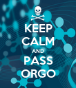 KEEP CALM AND PASS ORGO - Personalised Poster large