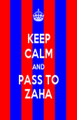 KEEP CALM AND PASS TO ZAHA - Personalised Poster large