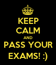 KEEP CALM AND PASS YOUR EXAMS! :) - Personalised Poster large