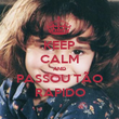 KEEP CALM AND PASSOU TÃO RAPIDO - Personalised Poster large