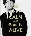 KEEP CALM AND Paul is ALIVE - Personalised Poster large