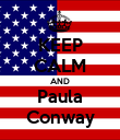 KEEP CALM AND Paula Conway - Personalised Poster large