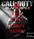KEEP CALM AND PAWN N00BS - Personalised Poster large
