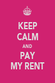 KEEP CALM AND PAY MY RENT - Personalised Poster large