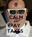 KEEP CALM AND PAY  TAXES  - Personalised Poster large