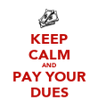KEEP CALM AND PAY YOUR DUES - Personalised Poster large