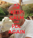 KEEP CALM AND PDL AGAIN - Personalised Poster large