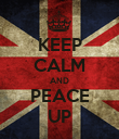 KEEP CALM AND PEACE UP - Personalised Poster large