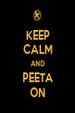 KEEP CALM AND PEETA ON - Personalised Poster large