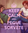 KEEP CALM AND PEGUE SORVETE - Personalised Poster large
