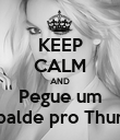 KEEP CALM AND Pegue um balde pro Thur - Personalised Poster large