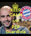 KEEP CALM AND PEP Guardiola - Personalised Poster large