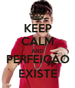 KEEP CALM AND PERFEIÇÃO EXISTE - Personalised Poster large