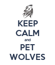 KEEP CALM and PET WOLVES - Personalised Poster large