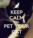 KEEP CALM AND PET YOUR CAT - Personalised Poster large