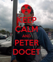 KEEP CALM AND PETER DOCET - Personalised Poster large
